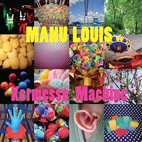 Vinilo : LOUIS,MANU / KLENES,SARAH / LECOLLAIRE,YANN - Kermesse Machine