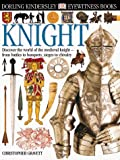 Eyewitness: Knight (Eyewitness Books) (0789458748) by Gravett, Christopher