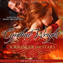 Surrender the Stars: The Raveneau Novels, Book 2 (       UNABRIDGED) by Cynthia Wright Narrated by Emily Beresford