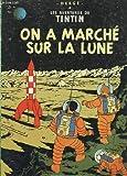 On A MARCHE Sur La LUNE.  Les Aventures de Tintin.