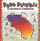 Search : Food Festivals of Southern California: Traveler&#39;s Guide and Cookbook