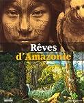 R�ves d'Amazonie