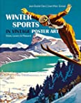 Winter Sports in Vintage Poster Art:...
