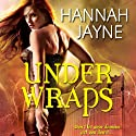 Under Wraps Audiobook by Hannah Jayne Narrated by Jessica Almasy