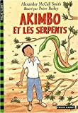 echange, troc Alexander McCall Smith - Akimbo et les serpents