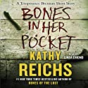Bones in Her Pocket (       UNABRIDGED) by Kathy Reichs Narrated by Linda Emond