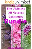 All Natural Cosmetics: 3 in 1 Bundle Including Best Selling Homemade Beauty Secrets, How to Grow Long Hair and Simple Recipes for Easy Homemade Face and Body Scrubs (Skin Care and Hair Care Secrets)