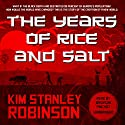 The Years of Rice and Salt (       UNABRIDGED) by Kim Stanley Robinson Narrated by Bronson Pinchot