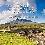 A Song in the Air | Anne Douglas