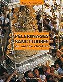 img - for P lerinages et sanctuaires du monde chr tien book / textbook / text book