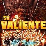 Su Valiente Dragón [His Brave Dragon]: Su Dragón Motociclista [Your Dragon Rider, Book 1] | AJ Tipton