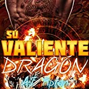 Su Valiente Dragón [His Brave Dragon]: Su Dragón Motociclista [Your Dragon Rider, Book 1] | AJ Tipton