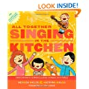 All Together Singing in the Kitchen: Creative Ways to Make and Listen to Music as a Family