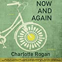 Now and Again Audiobook by Charlotte Rogan Narrated by Christine Lakin, Ade M'Cormack, Aaron Landon, Kiff VandenHeuvel, John Glouchevitch, Kathleen McInerney
