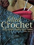 Felted Crochet (0873498879) by Jane Davis