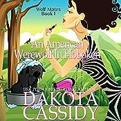 An American Werewolf in Hoboken: Wolf Mates, Book 1 | Dakota Cassidy