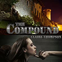The Compound Audiobook by Claire Thompson Narrated by Josh Walker
