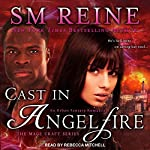 Cast in Angelfire: The Mage Craft Series, Book 1   SM Reine