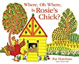 img - for Where, Oh Where, Is Rosie's Chick? book / textbook / text book