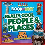 TIME For Kids Book of Why: Really Cool People and Places