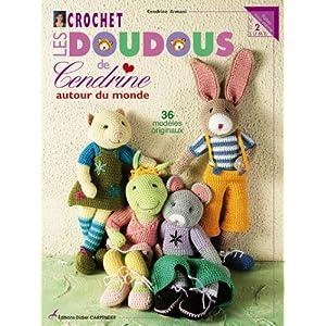 Crochet : Les doudous de Cendrine : Volume 2, 36 modèles originaux