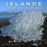 echange, troc Fabienne Bousseaud, Philippe Bousseaud - Islande : Terre de feu, rêve de glace