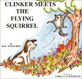 img - for Clinker Meets the Flying Squirrel book / textbook / text book