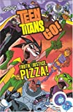 Teen Titans Go! (Book 1): Truth, Justice, Pizza!