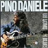 echange, troc Pino Daniele - Un Uomo In Blues