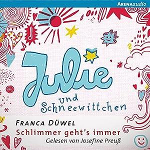 Julie und Schneewittchen (Schlimmer geht's immer 1) Audiobook