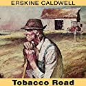 Tobacco Road (       UNABRIDGED) by Erskine Caldwell Narrated by John MacDonald