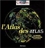 echange, troc Courrier International, Philippe Thureau-Dangin, Christine Chaumeau, Thierry Gauthé, Collectif - L'Atlas des atlas : Le monde vu d'ailleurs en 200 cartes