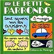 LE PETIT PARRONDO. : Tome 1, Oeuvres partiellement compl�tes mais totalement inachev�es
