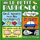 LE PETIT PARRONDO. : Tome 1, Oeuvres partiellement complètes mais totalement inachevées