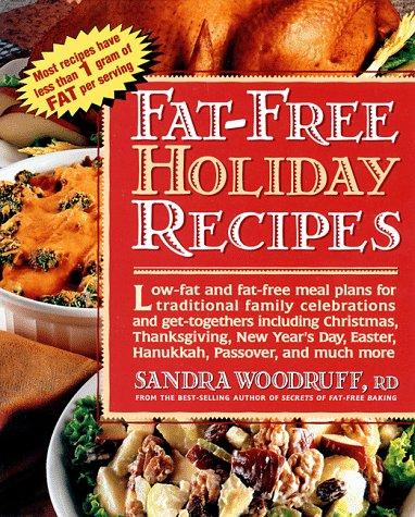 Fat Free Holiday Recipes, Sandra Woodruff