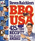 BBQ USA: 425 Fiery Recipes from All Across America (Barbecue! Bible Cookbooks) (0761131337) by Steven Raichlen