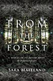 By Sara Maitland From the Forest: A Search for the Hidden Roots of Our Fairy Tales (First Trade Paper Edition)
