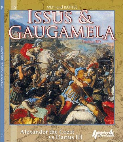 Issus & Gaugamela: Alexander the Great vs Darius III (Men & Battles)