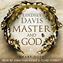 Master and God (       UNABRIDGED) by Lindsey Davis Narrated by Jonathan Keeble, Clare Corbett