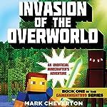 Invasion of the Overworld: An Unofficial Minecrafter's Adventure: Gameknight 999 Series, Book 1 | Mark Cheverton