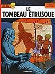 Alix, tome 8 : Le Tombeau �trusque