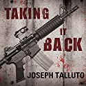Taking It Back: White Flag of the Dead, Book 2 Audiobook by Joseph Talluto Narrated by Graham Halstead