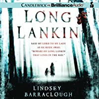 Long Lankin (       UNABRIDGED) by Lindsey Barraclough Narrated by Anne Flosnik