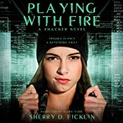 Playing with Fire: A #Hacker Novel | Sherry Ficklin