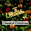The Ultimate Classical Christmas