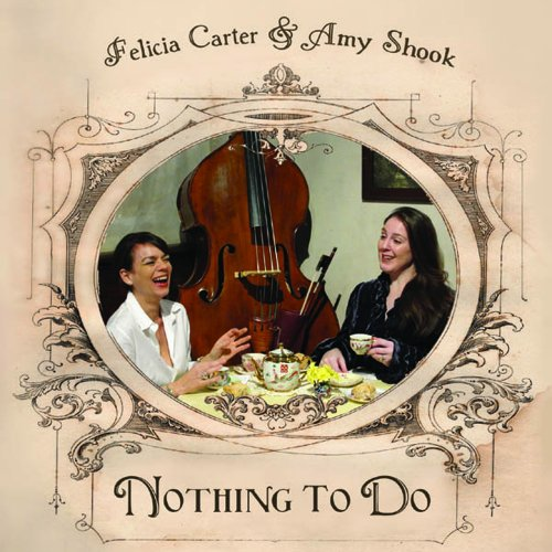 Original album cover of Nothing to Do by Felicia Carter & Amy Shook