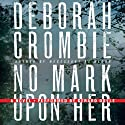 No Mark Upon Her: A Duncan Kincaid - Gemma James Crime Novel, Book 14 (       UNABRIDGED) by Deborah Crombie Narrated by Gerard Doyle