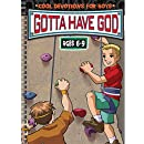 Gotta Have God: Ages 6-9