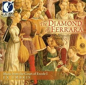 Diamond of Ferrara: Music From Court of Ercole I