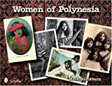 img - for Women Of Polynesia: 50 Years Of Postcard Views 1898-1948 book / textbook / text book